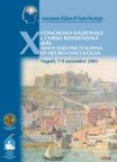 X CONGRESSO NAZIONALE e CORSO RESIDENZIALE della ASSOCIAZIONE ITALIANA DI NEURO-ONCOLOGIA