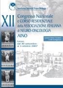 XII CONGRESSO NAZIONALE e CORSO RESIDENZIALE della ASSOCIAZIONE ITALIANA di NEURO-ONCOLOGIA